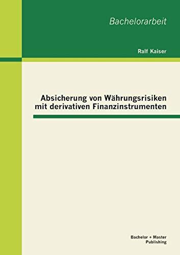 9783955492281: Absicherung von Währungsrisiken mit derivativen Finanzinstrumenten (German Edition)