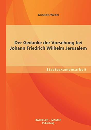 Der Gedanke Der Vorsehung Bei Johann Friedrich Wilhelm Jerusalem: Griseldis Wedel