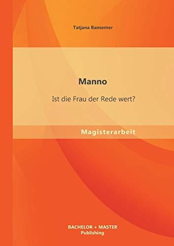 Manno: Ist Die Frau Der Rede Wert?: Tatjana Bansemer