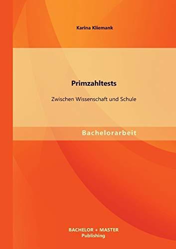 9783955494926: Primzahltests: Zwischen Wissenschaft Und Schule (German Edition)