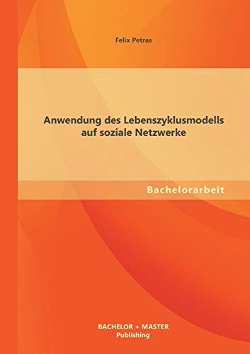 9783955494964: Anwendung Des Lebenszyklusmodells Auf Soziale Netzwerke (German Edition)