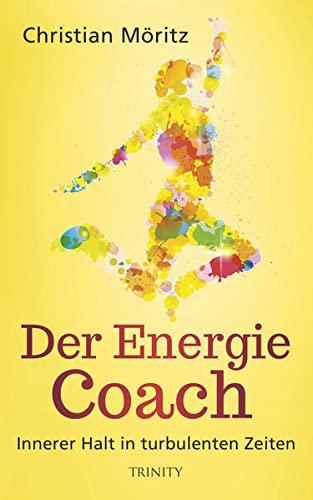 9783955501235: Der Energie-Coach: Innerer Halt in turbulenten Zeiten