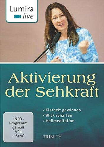 9783955501303: Lumira live: Aktivierung der Sehkraft: Klarheit gewinnen I Blick schärfen I Heilmeditation [Alemania] [DVD]