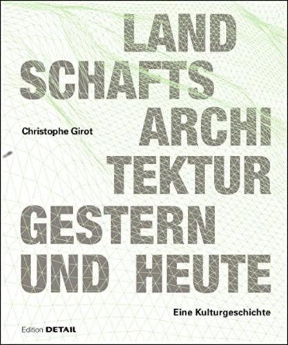 9783955533311: Landschaftsarchitektur Gestern Und Heute: Geschichte Und Konzepte Zur Gestaltung Von Natur (Detail Spezial) (German Edition)
