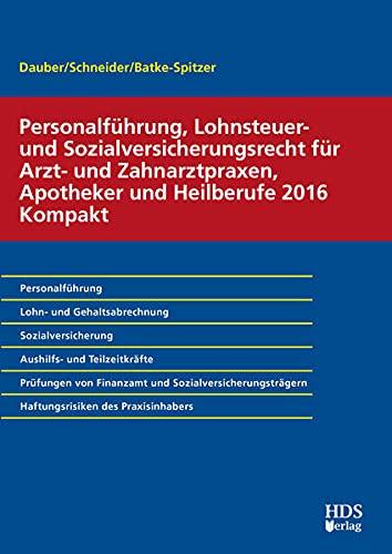 Personalführung, Lohnsteuer- und Sozialversicherungsrecht für Arzt- und Zahnarztpraxen, ...