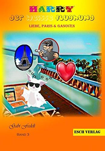 9783955550035: Harry der wei�e Flughgund - Liebe, Paris und Ganoven