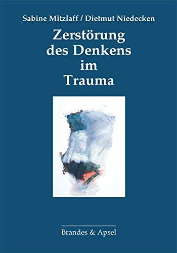 9783955580391: Zerstörung des Denkens im Trauma