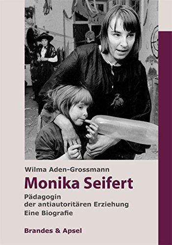 9783955580568: Monika Seifert: Pädagogin der antiautoritären Erziehung. Eine Biografie