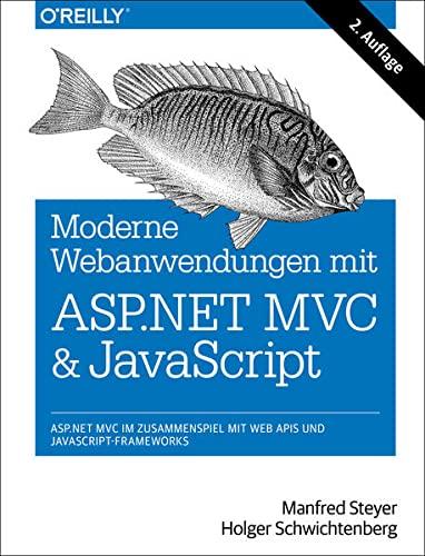 9783955617400: Moderne Webanwendungen mit ASP.NET MVC und JavaScript: ASP.NET MVC im Zusammenspiel mit Web APIs und JavaScript-Frameworks