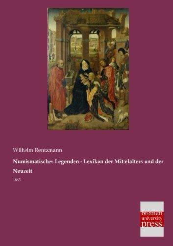 Numismatisches Legenden - Lexikon der Mittelalters und: Wilhelm Rentzmann