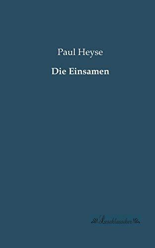 Die Einsamen: Paul Heyse