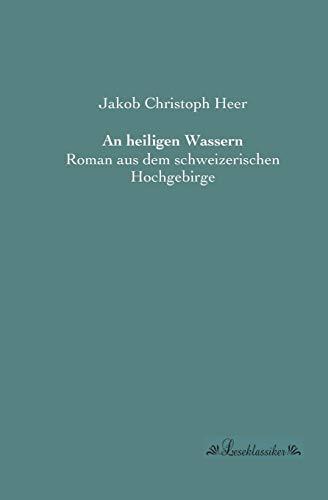 9783955631635: An heiligen Wassern: Roman aus dem schweizerischen Hochgebirge