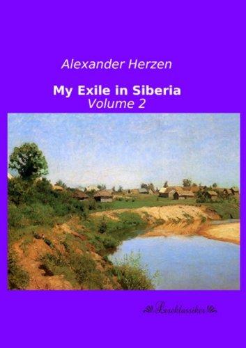 My Exile in Siberia: Volume 2 (Paperback): Alexander Herzen