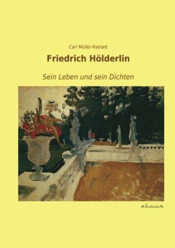 9783955632526: Friedrich Hoelderlin: Sein Leben und sein Dichten (German Edition)