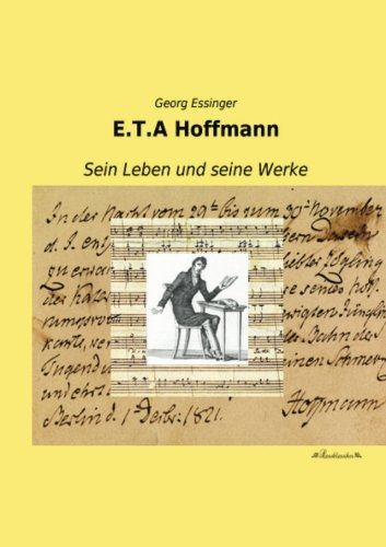 E.T.A Hoffmann: Sein Leben und seine Werke (Paperback): Georg Essinger