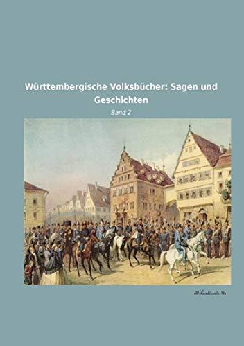 9783955632939: Württembergische Volksbücher: Sagen und Geschichten