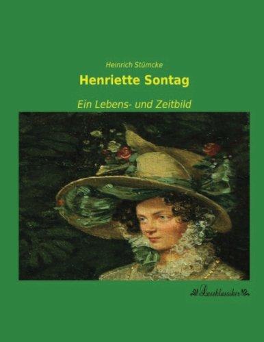Henriette Sontag: Ein Lebens- und Zeitbild (Paperback): Heinrich Stümcke