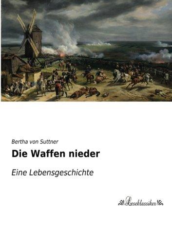 9783955634537: Die Waffen nieder: Eine Lebensgeschichte (German Edition)
