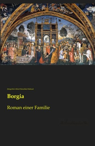 9783955634575: Borgia: Roman einer Familie (German Edition)
