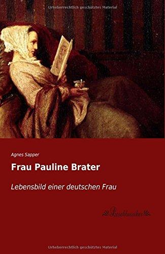 9783955634827: Frau Pauline Brater: Lebensbild einer deutschen Frau