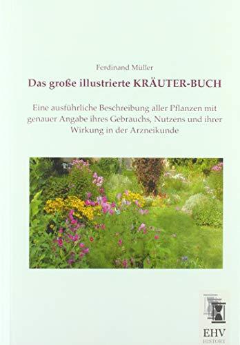 9783955648206: Das große illustrierte KRÄUTER-BUCH: Eine ausführliche Beschreibung aller Pflanzen mit genauer Angabe ihres Gebrauchs, Nutzens und ihrer Wirkung in der Arzneikunde