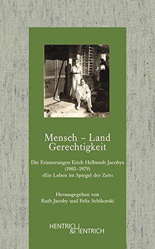 9783955650049: Mensch - Land - Gerechtigkeit: Die Erinnerungen Erich Hellmuth Jacobys (1903-1979).