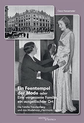 9783955650186: Ein Feentempel der Mode oder Eine vergessene Familie, ein ausgelöschter Ort: Die Familie Freudenberg und das Modehaus
