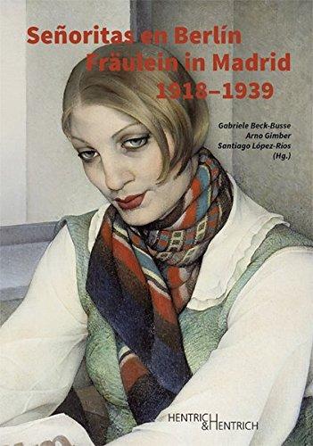 9783955650391: Señoritas en Berlín . Fräulein in Madrid (1918-1939)