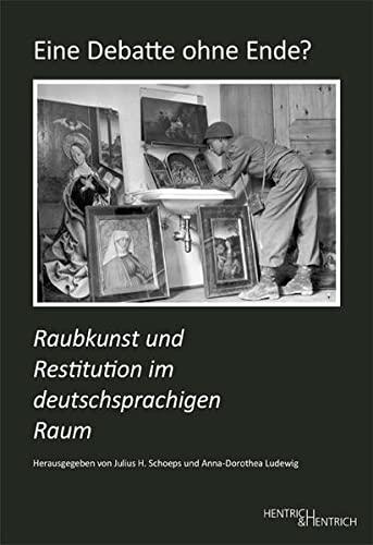 9783955650575: Eine Debatte ohne Ende?: Raubkunst und Restitution im deutschsprachigen Raum