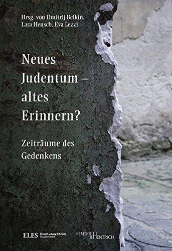 Neues Judentum - altes Erinnern?: Zeiträume des Gedenkens (Paperback)