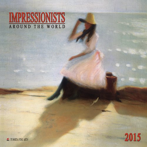 9783955704056: Impressionists Around the World 2015 (Fine Arts)