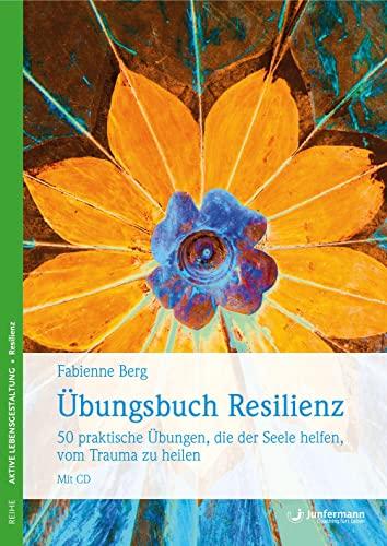 Übungsbuch Resilienz: Fabienne Berg