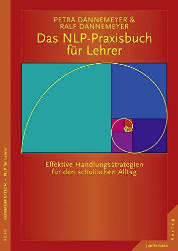 9783955713355: Das NLP-Praxisbuch f�r Lehrer: Effektive Handlungsstrategien f�r den schulischen Alltag