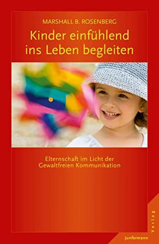 9783955713393: Kinder einfühlend ins Leben begleiten