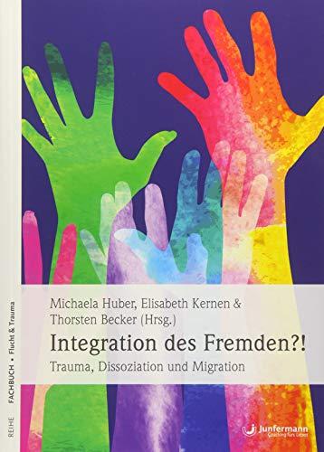 Integration des Fremden?! : Trauma, Dissoziation und: Michaela Huber