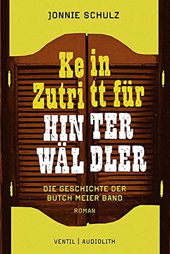9783955750060: Kein Zutritt f�r Hinterw�ldler: Die Geschichte der Butch Meier Band