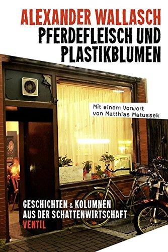 9783955750077: Pferdefleisch und Plastikblumen