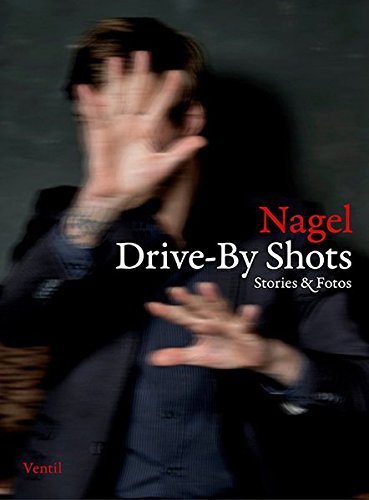 9783955750381: Nagel: Drive-By Shots