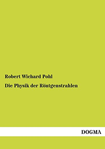 9783955801960: Die Physik Der Rontgenstrahlen