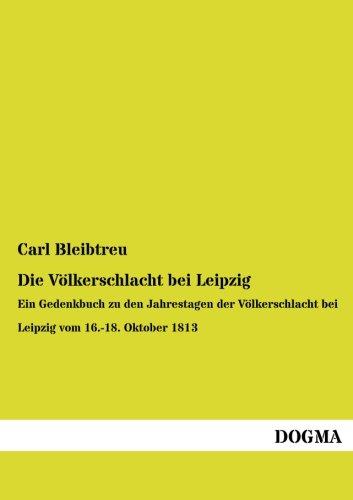 Die Volkerschlacht Bei Leipzig: Carl Bleibtreu