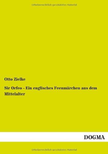 9783955802585: Sir Orfeo - Ein Englisches Feenmarchen Aus Dem Mittelalter