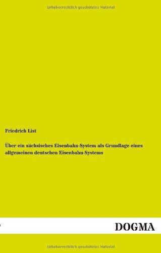 9783955803384: Uber Ein Sachsisches Eisenbahn-System ALS Grundlage Eines Allgemeinen Deutschen Eisenbahn-Systems (German Edition)