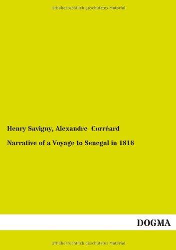 Narrative of a Voyage to Senegal in 1816 (Paperback): Henry Savigny, Alexandre Corréard