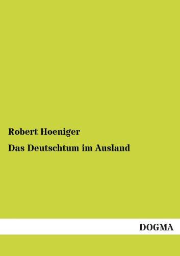 Das Deutschtum Im Ausland: Robert Hoeniger
