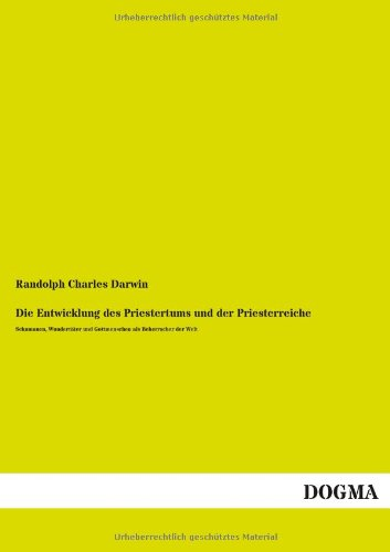 9783955804107: Die Entwicklung Des Priestertums Und Der Priesterreiche (German Edition)