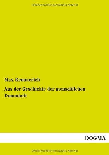 9783955804220: Aus Der Geschichte Der Menschlichen Dummheit (German Edition)