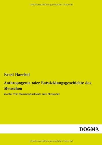 9783955805760: Anthropogenie oder Entwicklungsgeschichte des Menschen: Zweiter Teil: Stammesgeschichte oder Phylogenie