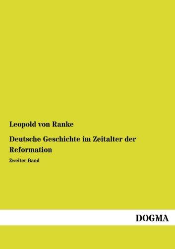Deutsche Geschichte im Zeitalter der Reformation: Zweiter Band (Paperback): Leopold Von Ranke