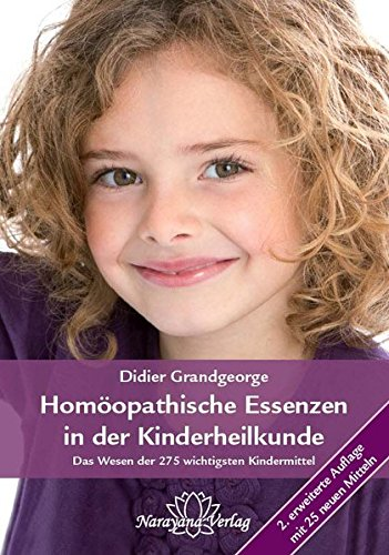 Homöopathische Essenzen in der Kinderheilkunde: Didier Grandgeorge