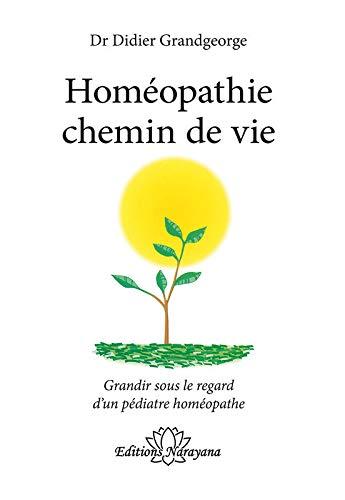 9783955820763: Hom�opathie Chemin de Vie - Grandir Sous le Regard d'un Pediatre Homeopathe